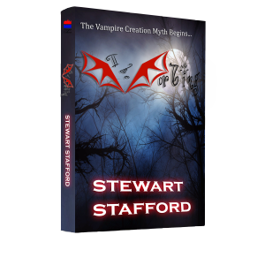 Stewart Stafford, The Vorbing, The Vampire Creation Myth Begins, Fantasy, Horror, Vampire Novel/s, Vampire Book/s, Supernatural, Superstition, Myth, Legend
